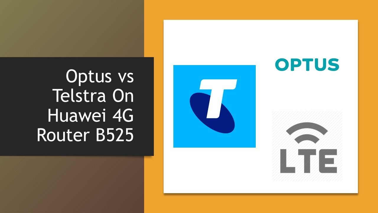 Optus vs Telstra On Huawei 4G Router B525