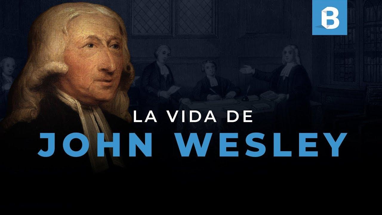 JOHN WESLEY: Escritor, teólogo, pastor y fundador del metodismo | BITE