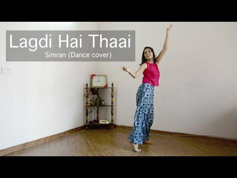 Lagdi Hai Thaai - Simran Dance Cover