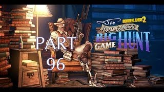 Borderlands 2 Cooperative Walkthrough PT. 96 - A Hunting We Will Go