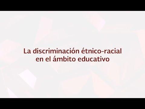 La Discriminación étnico-racial En El ámbito Educativo