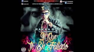 """Se Que Te eh Fallado - Rakka Boy """"La Diferencia"""" [Prod. Little k-T & Melody]  2014"""