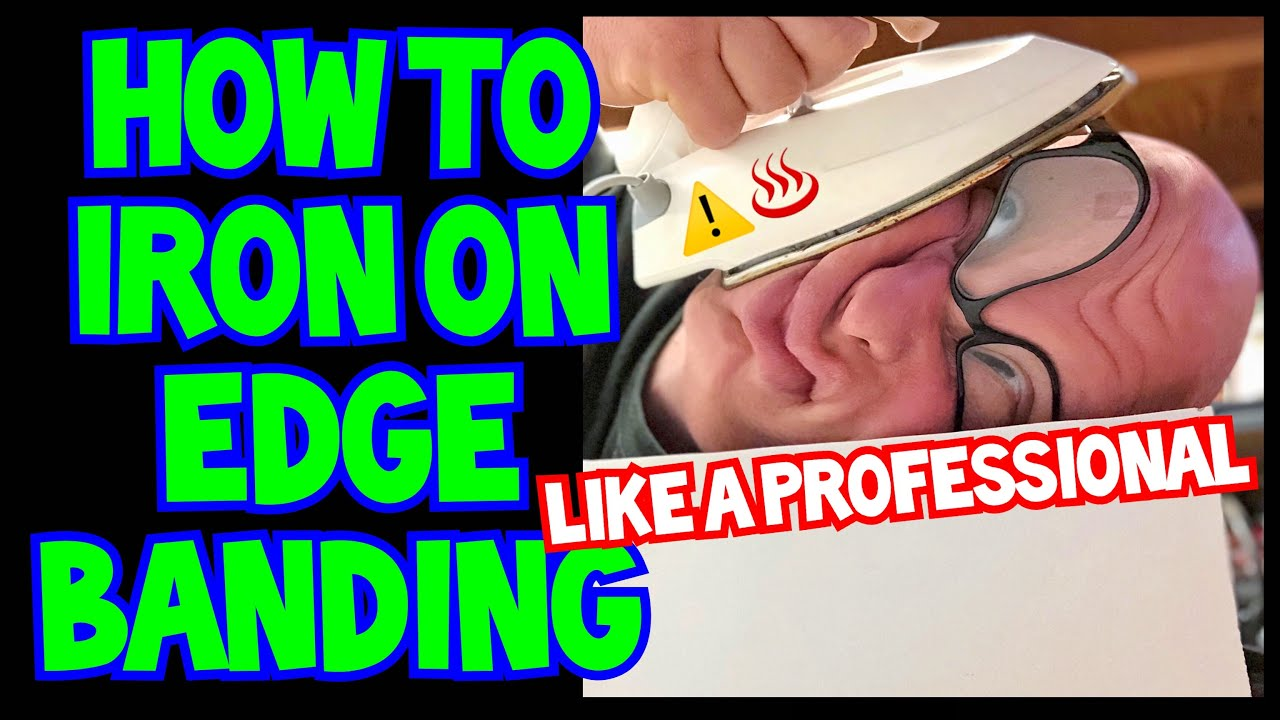 How To Iron On Edge Banding