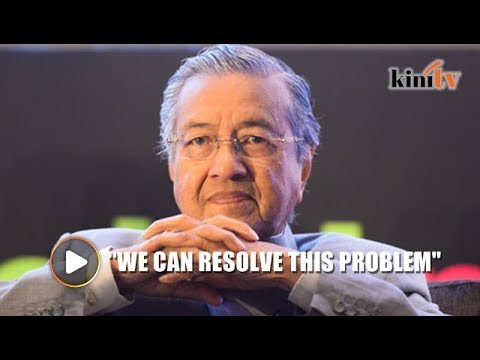 Issues in S'gor? We can resolve this problem, says Dr M