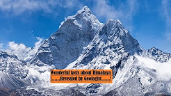 Wonderful facts about HImalaya - Revealed by Geologist