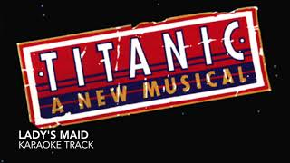 Lady's Maid - Titanic - Karaoke/Full Instrumental Track