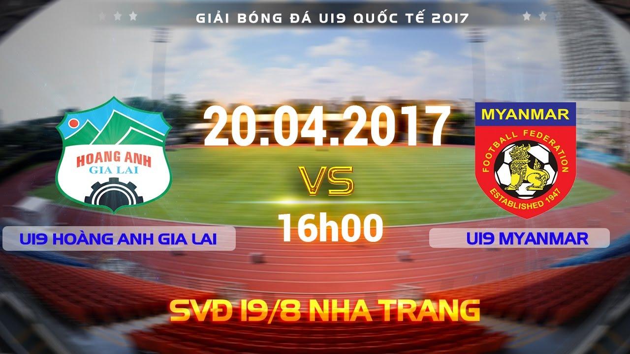 U19 Hoàng Anh Gia Lai vs U19 Myanmar