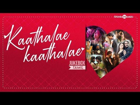 Kaathalae Kaathalae Audio Jukebox Tamil Love Songs