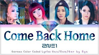 2NE1 (투애니원) - COME BACK HOME - Deutsch / German Color Coded …