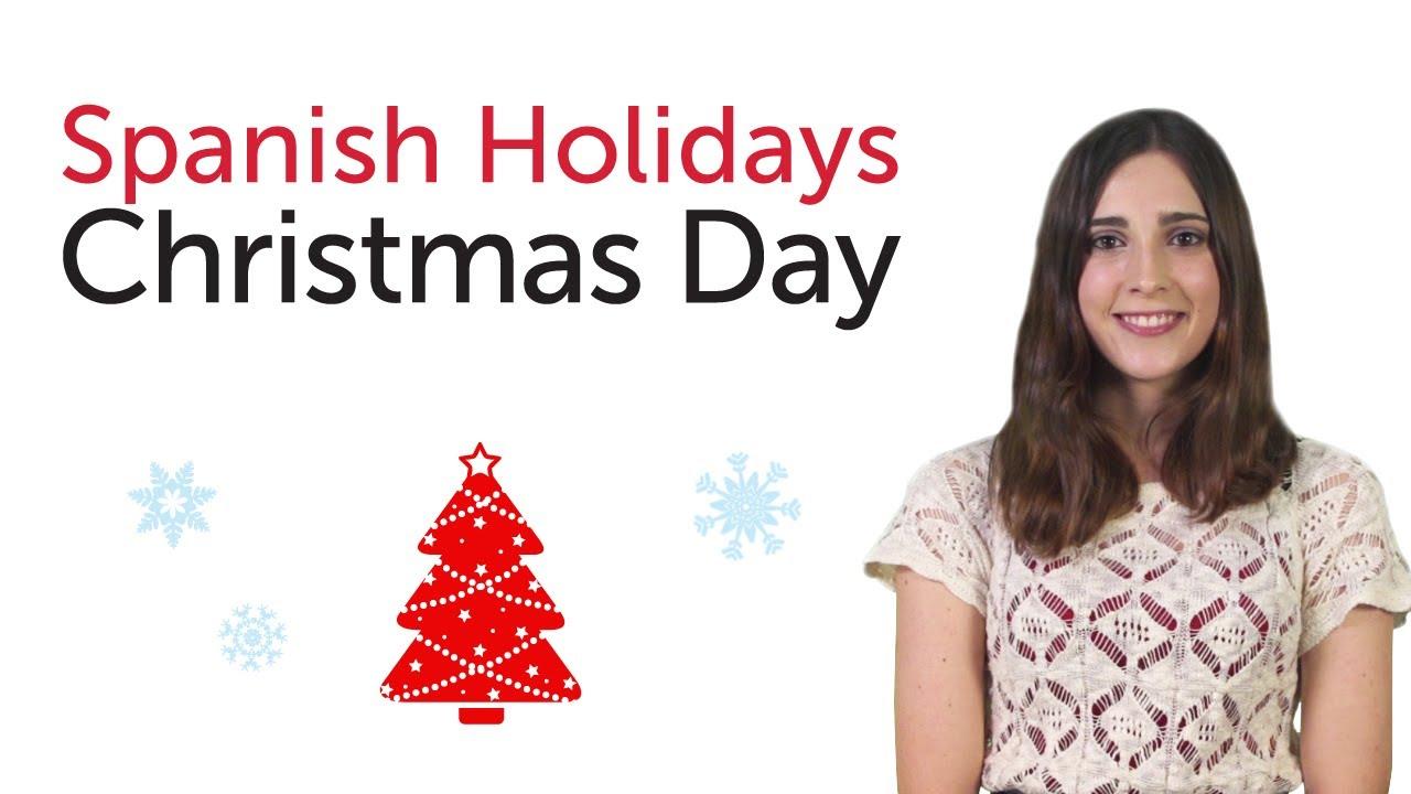 Learn Spanish Holidays - Christmas Day - Dia de Navidad - YouTube
