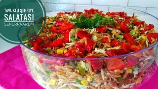 Tavuklu şehriye salatası gün sofralarının yıldızı
