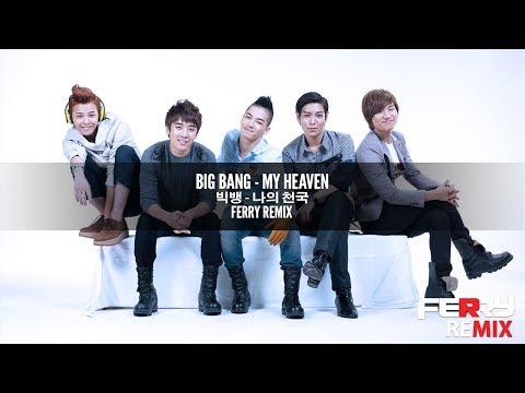 Big Bang - My Heaven (Ferry Remix)