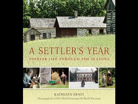 A Settler's Year: Pioneer Life through the Seasons