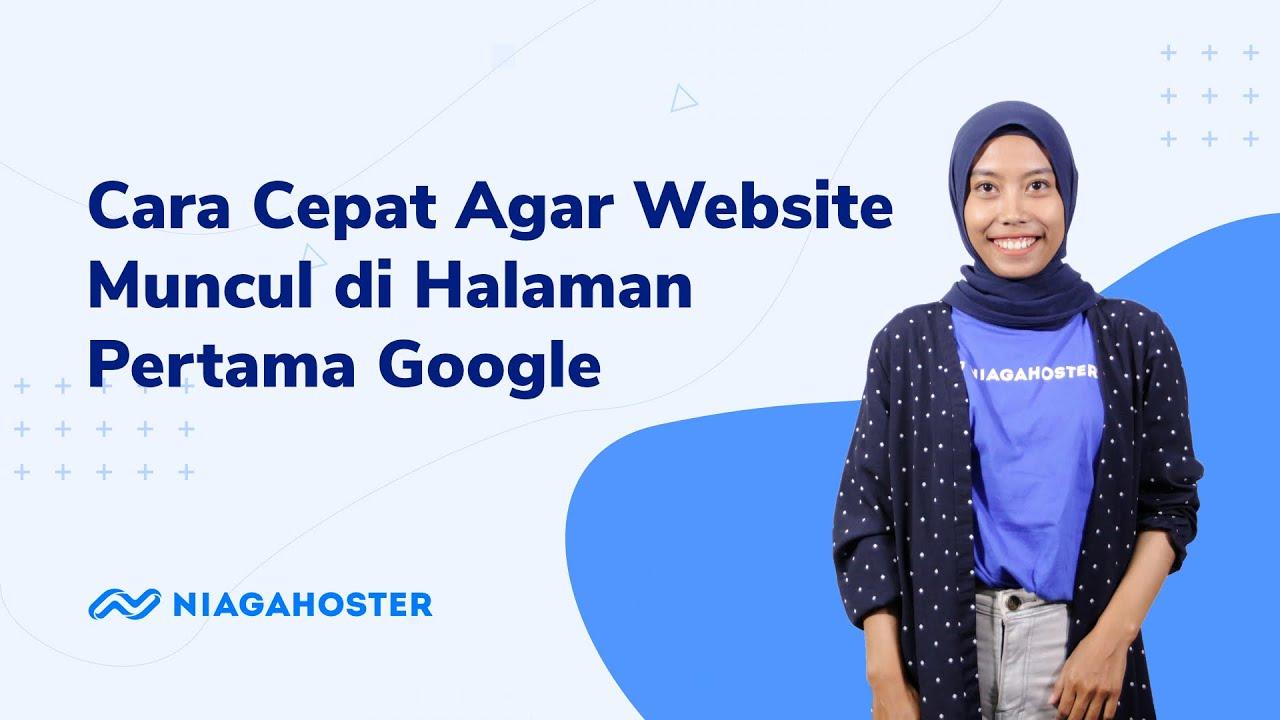 Tips Cara Membuat Website Tampil Di Halaman Pertama Google mudah