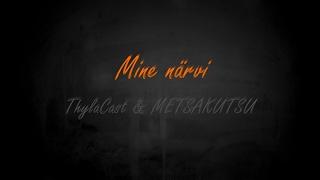 """ThylaCast & METSAKUTSU - """"Mine närvi"""" (Lyric video)"""