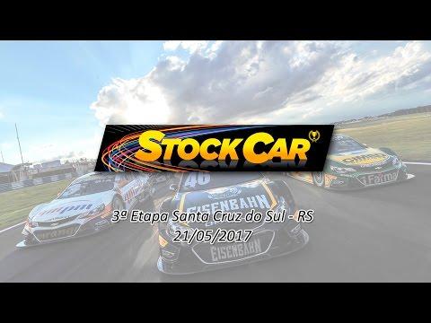 Stock Car 2017 3ª Etapa Santa Cruz do Sul - RS