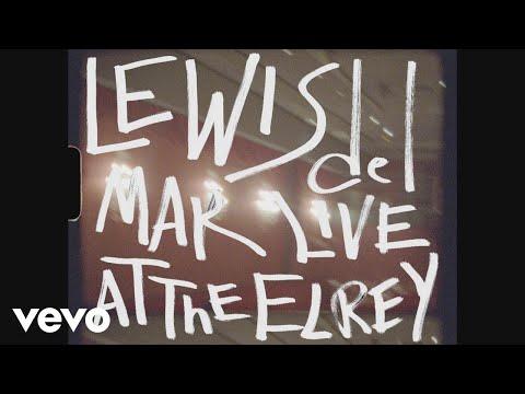 Lewis Del Mar - Lewis Del Mar Live at the El Rey