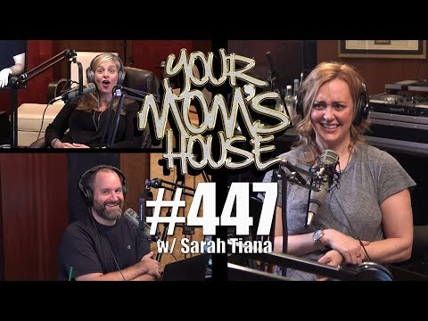 Your Mom's House Podcast - Ep. 447 w/ Sarah Tiana