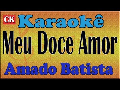 Amado Batista Meu Doce Amor Karaoke