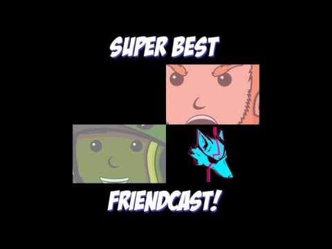 Super Best FriendCast - Flags being unmemorable & Setting in