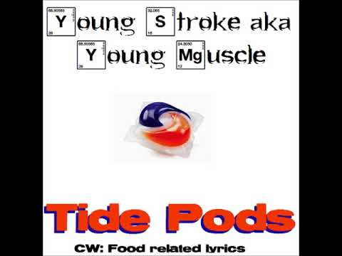 Young Stroke aka Young Muscle - Tide Pods (Official Audio OMG TASTY!!!!)