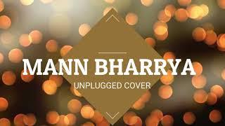 MANN BHARRYA | KARAOKE | Unplugged Acoustic Cover || (Reprise Version) || Shail Koli Creation