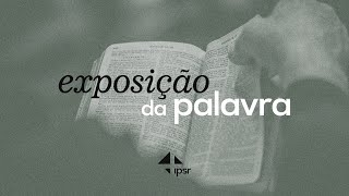 Exposição das Escrituras 24.05.2020 | IPB em Santa Rita