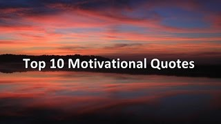 Top 10 Motivational Quotes Success - Best Quotes Motivational about life work