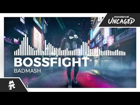 Bossfight - Badmash [Monstercat Release]