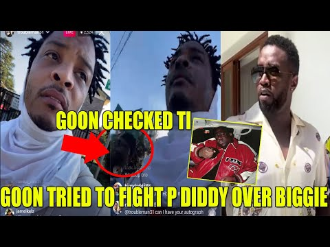 Download Goon tried to F1GHT Diddy for BIGGIE & TI had to calm him down.TI PAUSED his stream when it got REAL