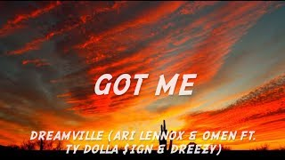 Got Me - Dreaṁville LYRICS