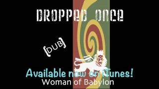 Woman of Babylon Dub - by Dropped Once
