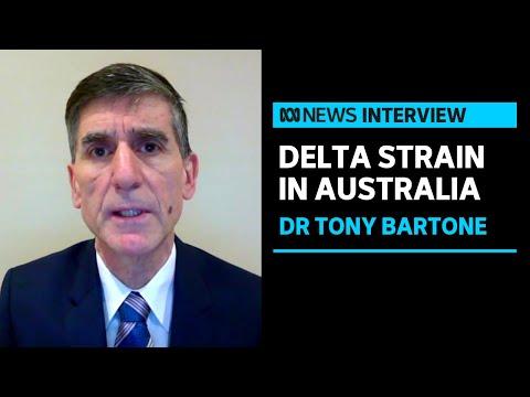 Melbourne GP Dr Tony Bartone on Victoria's unlinked COVID cases and Delta strain outbreak   ABC news