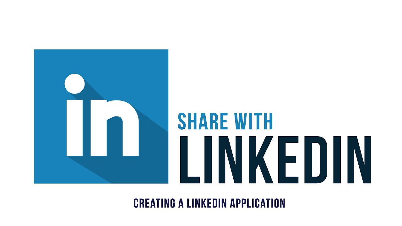 Share with LinkedIn Part 2:  Creating LinkedIn Application