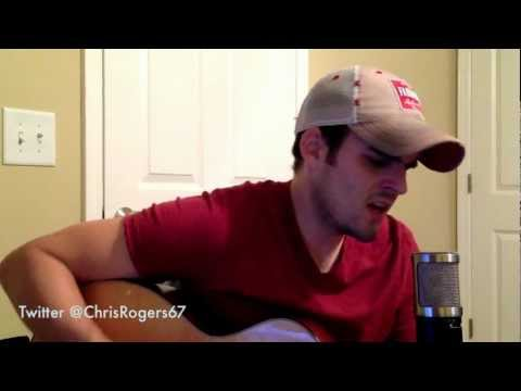 I Drive Your Truck - Lee Brice cover by Chris Rogers