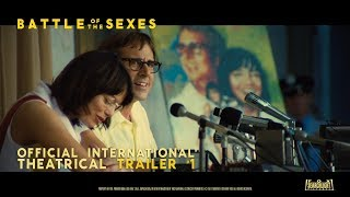Battle Of The Sexes [Official International Theatrical Trailer #1 in HD (1080p)]