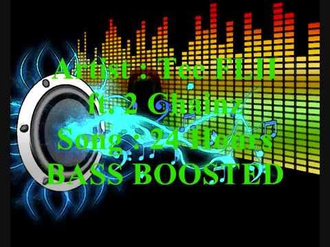 Tee FLII ft 2 Chainz - 24 Hours (BASS BOOSTED)