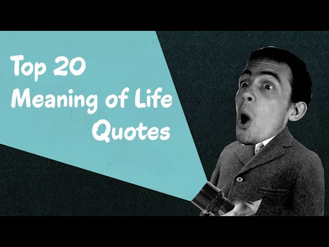 Top 20 Inspirational Quotes On The Meaning Of Life