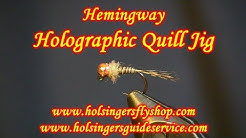 Hemingway Holographic Quill Jig. Holsinger's Fly Shop