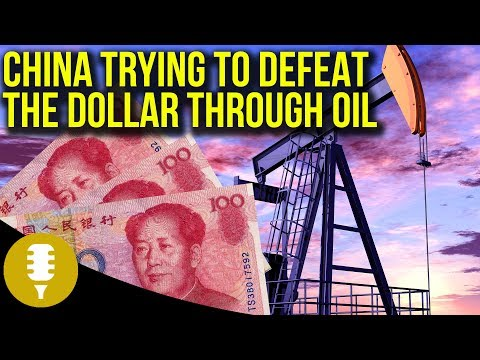 China Aims To Dethrone The Dollar Through Yuan Oil Trade Backed By Gold... And It May Work