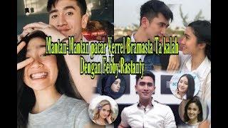 Tak Kalah Dengan Febby Rastanty  Inilah Mantan-Mantan Verrell Bramasta,No 6 Yang Paling Cantik !!