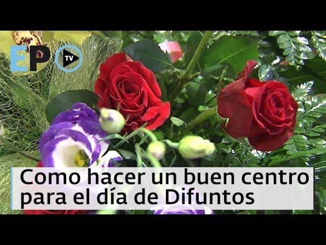 EL PROGRESO TV ► Cómo hacer un buen centro floral para el día de Difuntos