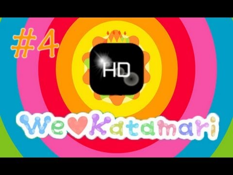 We ♥ Katamari! [Episode 4 With Hal Dimond!]