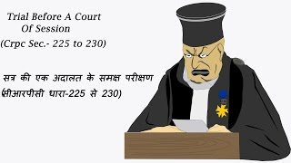 Trial before a court of session (CRPC Section- 225 to 230) Detail/सत्र की एक अदालत के समक्ष ट्रायल