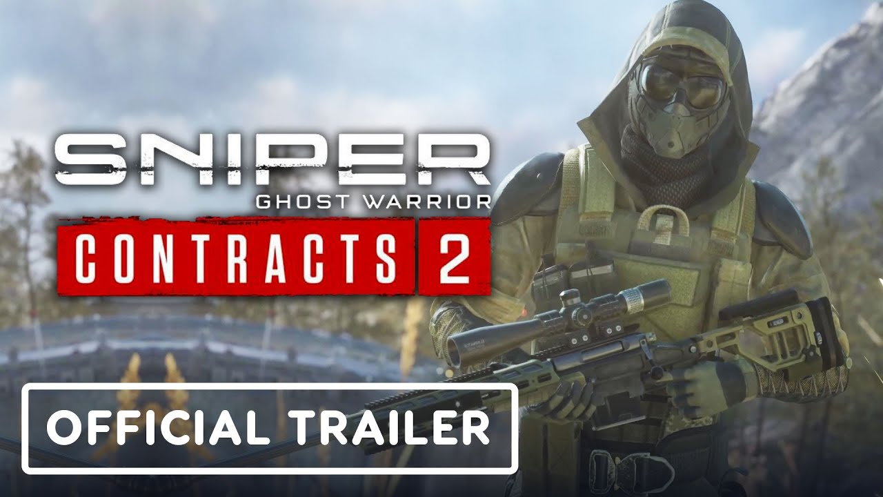 Sniper Ghost Warrior Contracts 2 - Official Gameplay Trailer