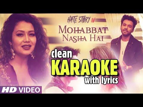 Mohabbat Nasha Hai - Karaoke   Neha Kakkar & Tony Kakkar   Hate Story 4   HQ Karaoke With Lyrics