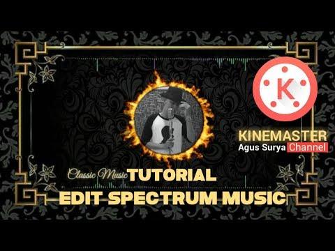 CARA EDIT SPECTRUM MUSIC   KINEMASTER TUTORIAL thumbnail
