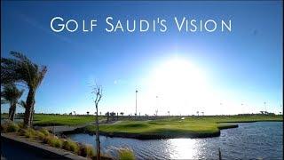 Golf Saudi's vision revealed