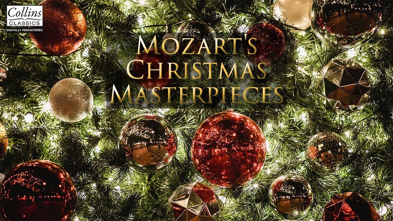 Mozart S Christmas Masterpieces Festive Classical Music And Winter Songs Youtube