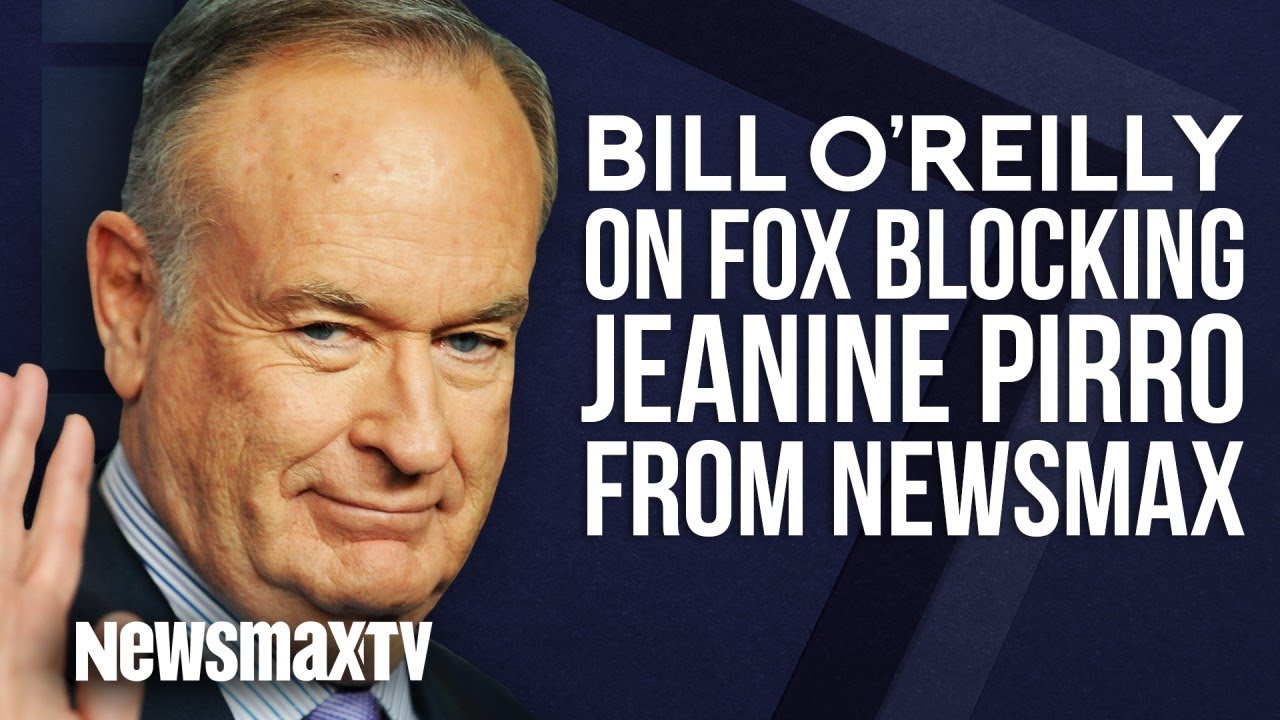 Download Bill O'Reilly on Fox Blocking Jeanine Pirro from Newsmax